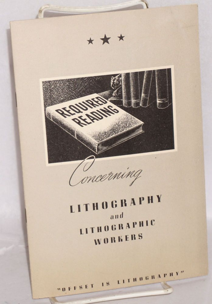 "Concerning lithography and lithographic workers ""offset is lithography"""