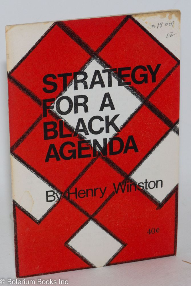 Strategy for a black agenda. Henry Winston.