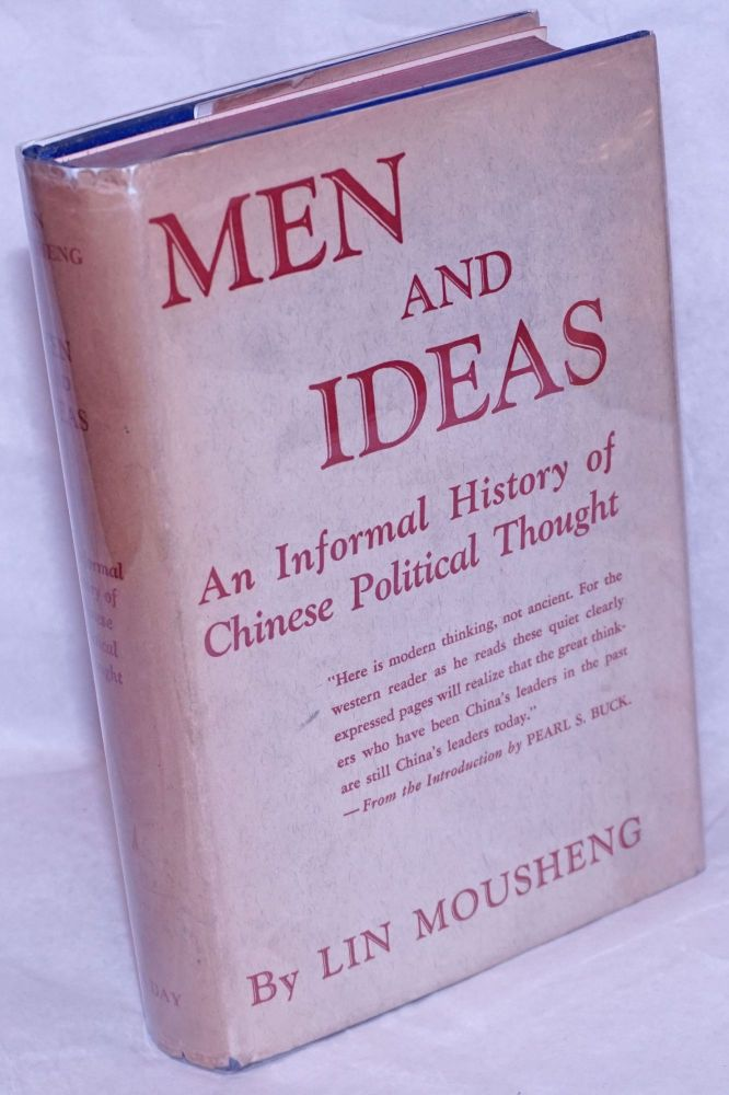 Men and Ideas: An Informal History of Chinese Political Thought. Mousheng Lin.