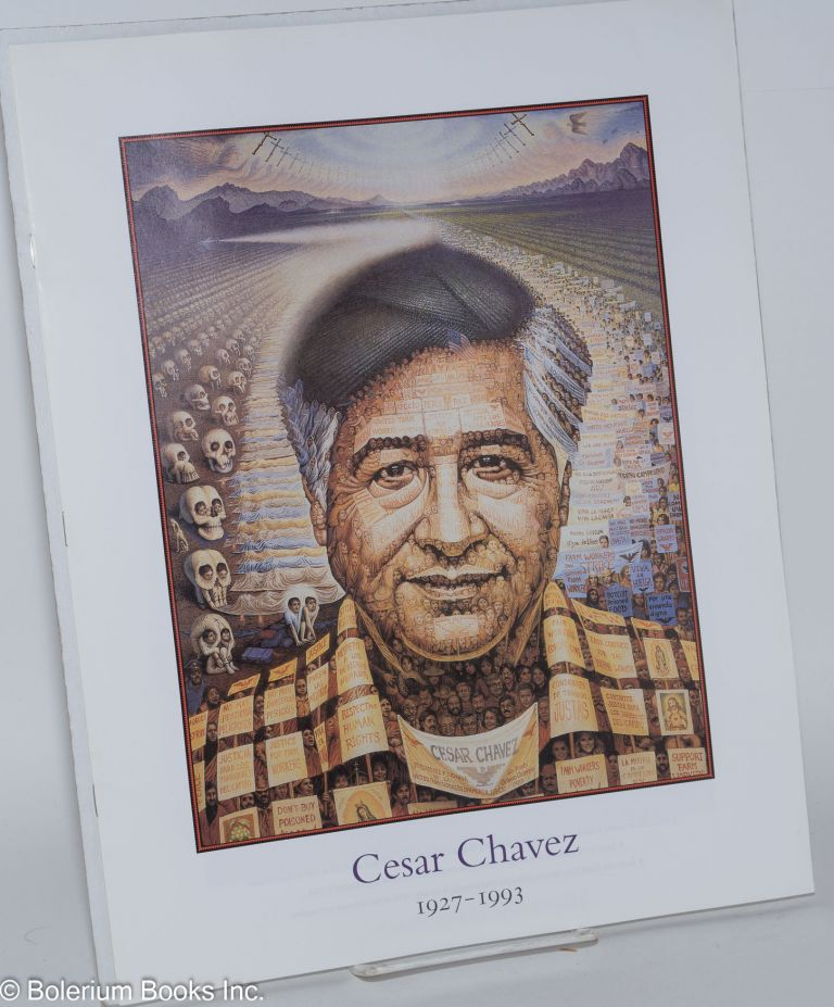Cesar Chavez 1927 - 1993. Octavio Ocampo, No on O. Campaign, illustrator.