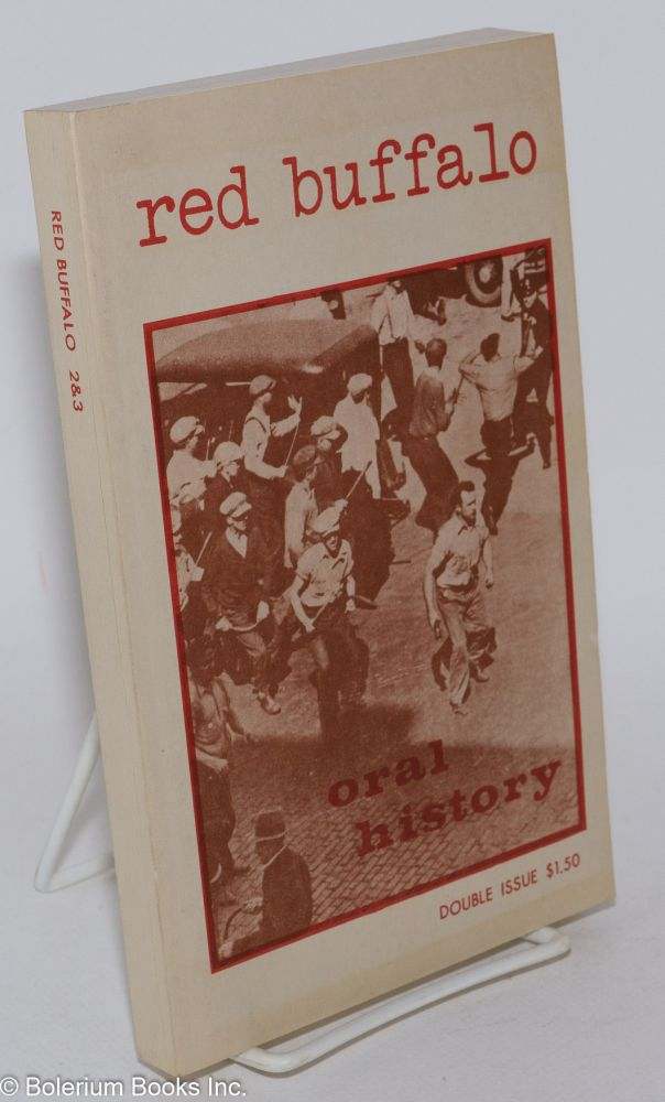 Red Buffalo, a Radical Journal of American Studies. Double Issue, nos. 2-3: Oral History. John Trimbur, Charles Brover, Hal Hamilton, Norman Plotkin.