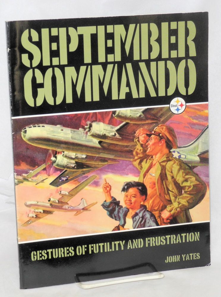 September Commando; Gestures of Futility and Frustration. John Yates.