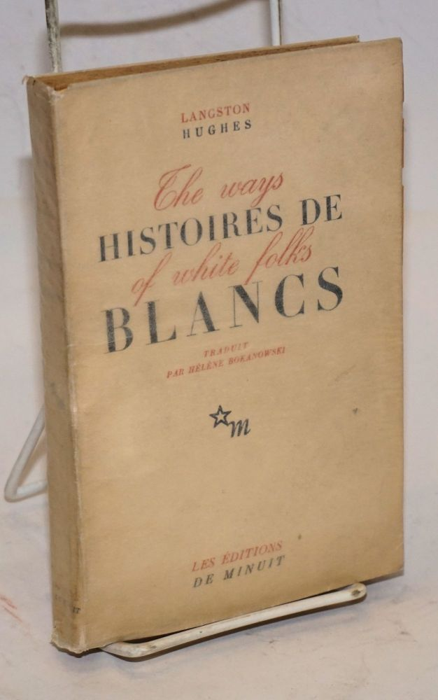 Histoires de blancs (the ways of white folks). Langston Hughes, traduit par Hélène Bokanowski.
