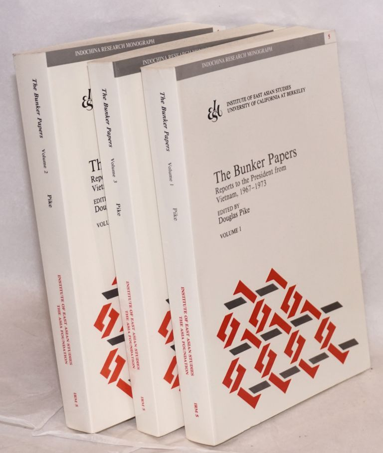 The Bunker papers: reports to the President from Vietnam, 1967-1973, volumes 1, 2, & 3. Ellsworth Bunker, , Douglas Pike.