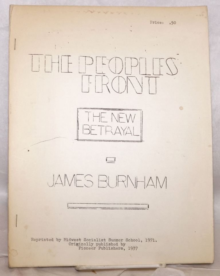 The people's front; the new betrayal. James Burnham.