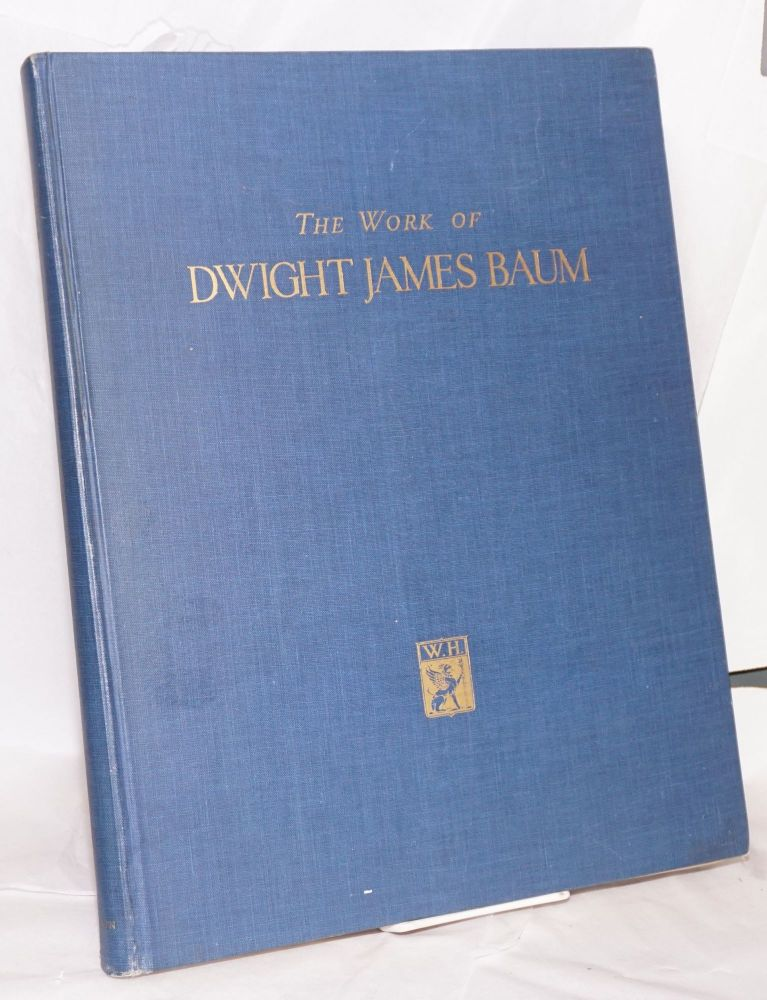 The work of Dwight James Baum, architect. Dwight James Baum, , Matlack Price, Harvey Wiley Corbett, an introduction, commentary.