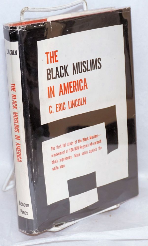 The Black Muslims in America. Foreword by Gordon Allport. C. Eric Lincoln.
