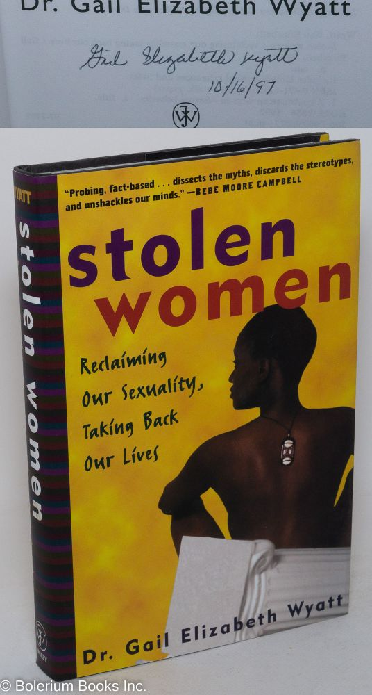 Stolen women; reclaiming our sexuality, taking back our lives. Gail Elizabeth Wyatt.