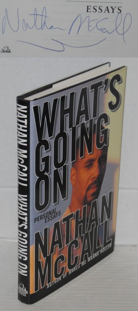 What's going on; personal essays. Nathan McCall.