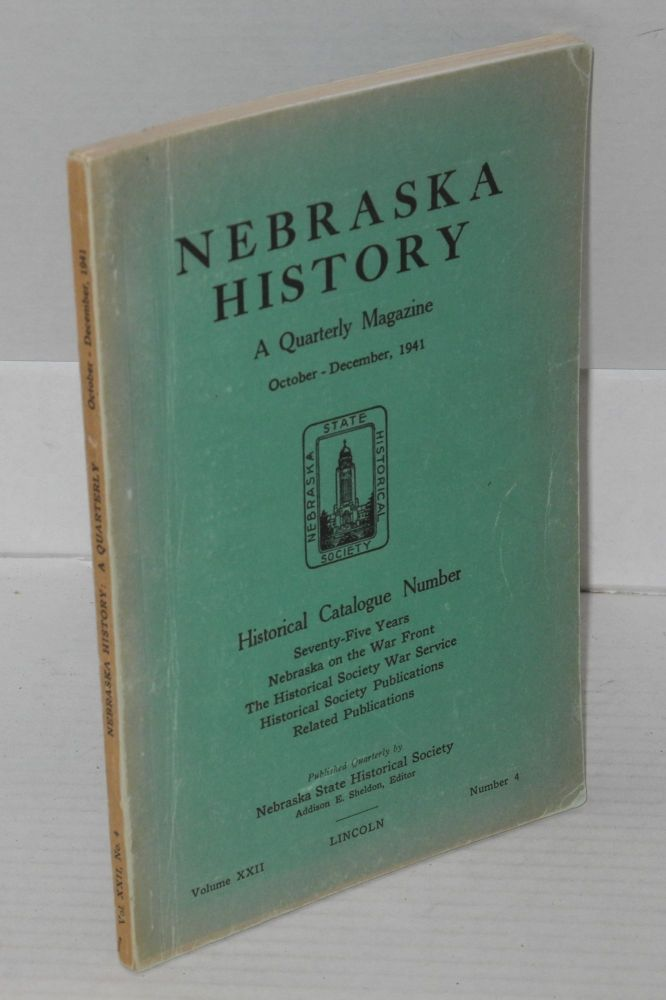 Nebraska history: a quarterly magazine, vol. xxii, no. 4, October-December. Addison E. Sheldon.