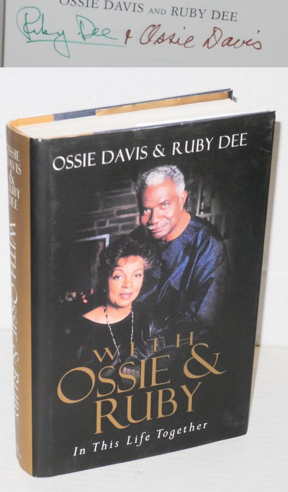 With Ossie and Ruby: in this life together. Ossie Davis, Ruby Dee.