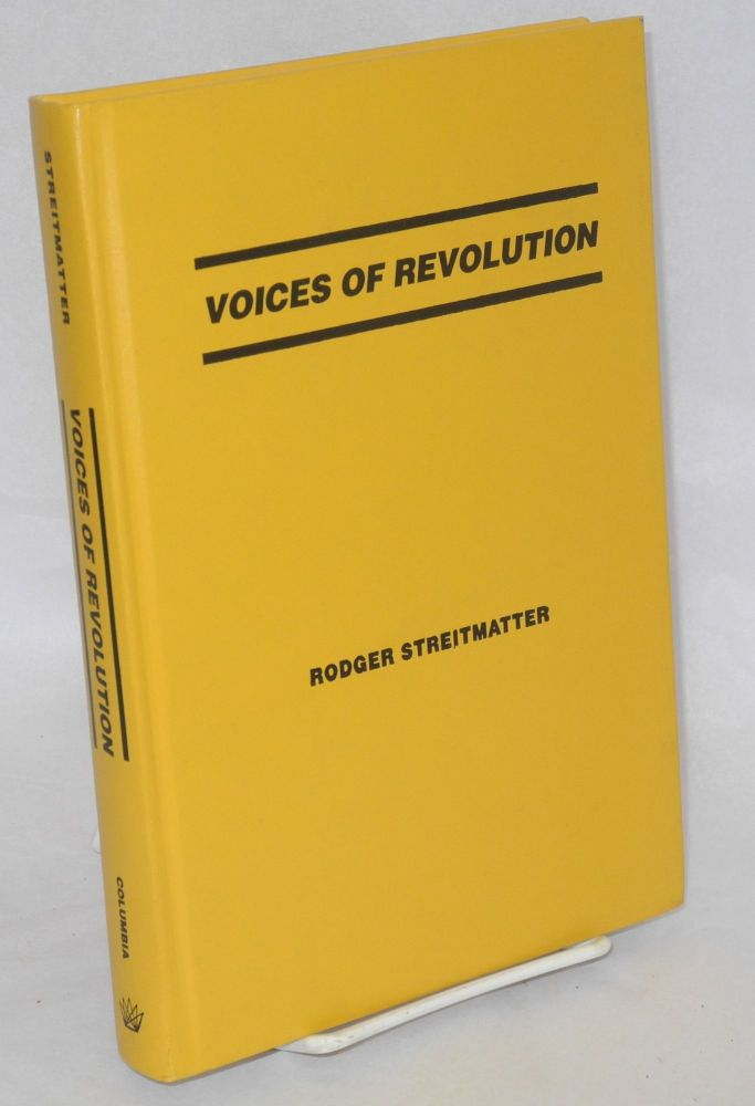 Voices of revolution: the dissident press in America. Rodger Streitmatter.