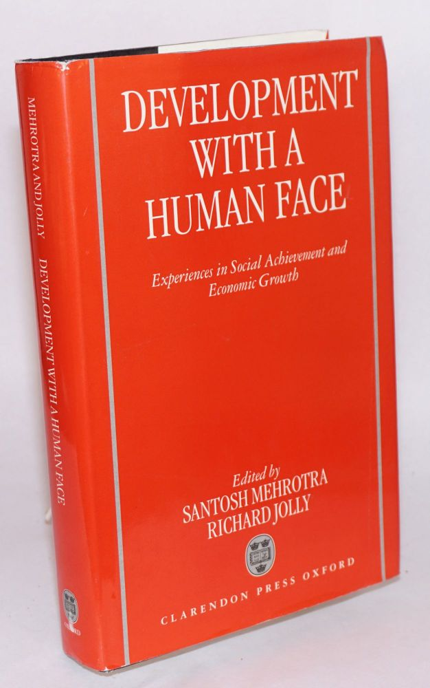 Development with a human face: experiences in socialo achievement and economic growth. Santosh Mehrotra, Richard Jolly.