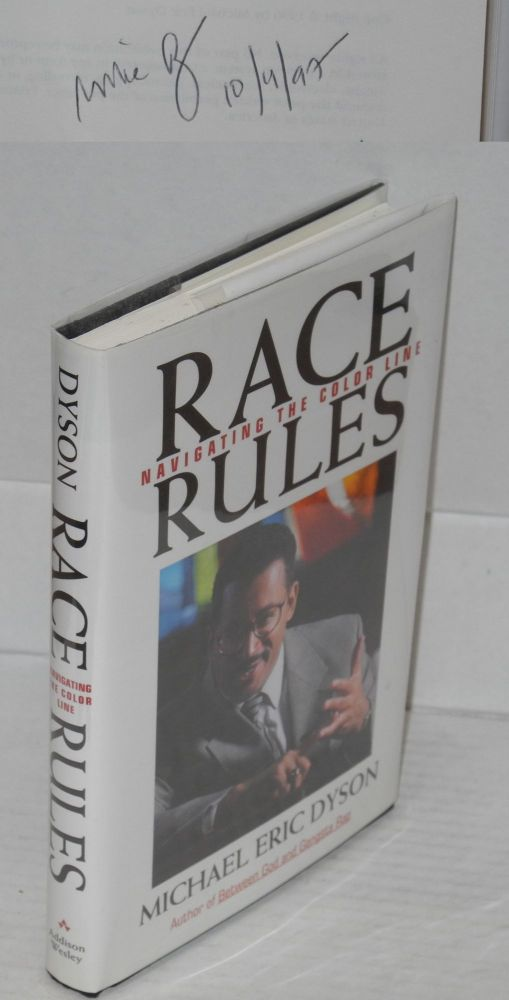 Race rules; navigating the color line. Michael Eric Dyson.