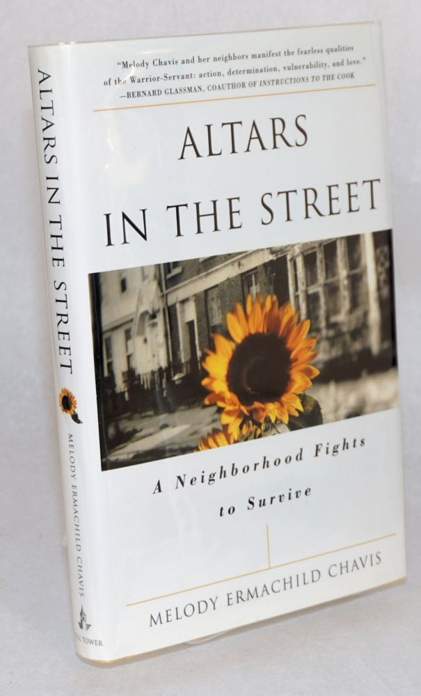 Altars in the street: a neighborhood fights to survive. Melody Ermachild Chavis.