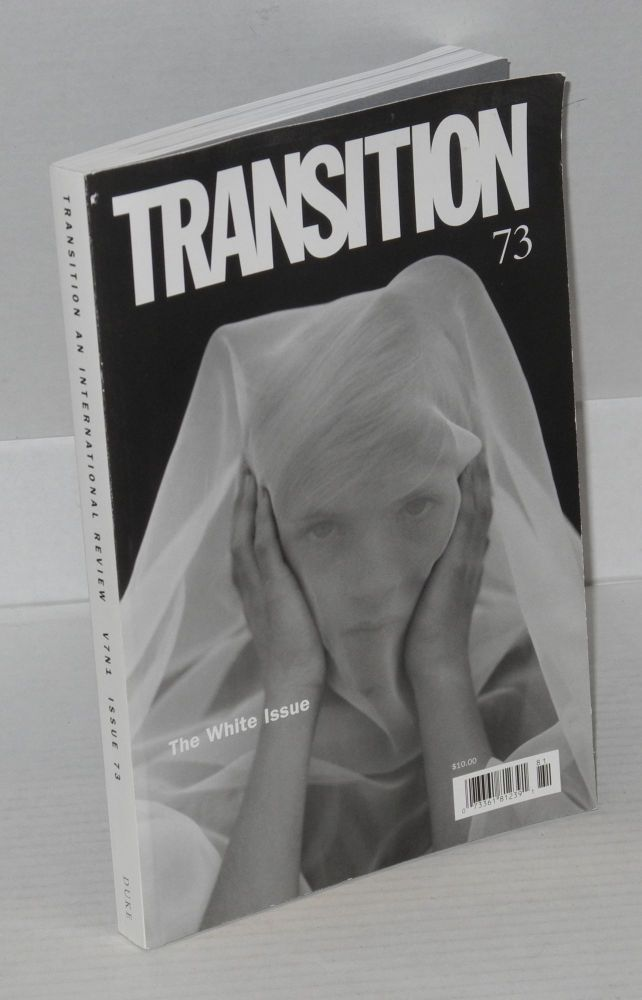 Transition; The White Issue. An international review, issue 73, v 7 n 1. Wole Soyinka, Kwame Anthony Appia, Henry Louis Gates Jr.