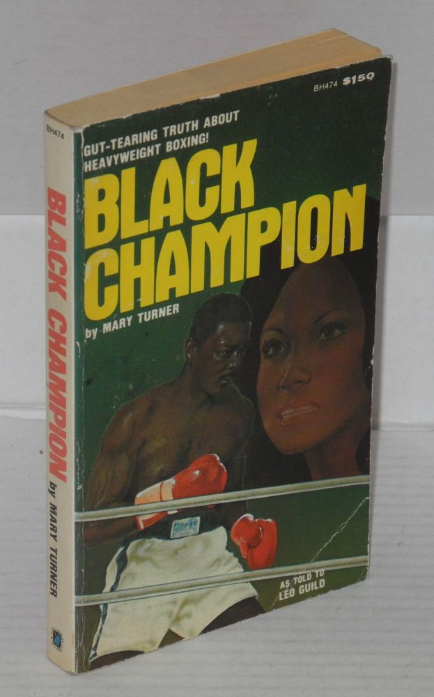 Black Champion. As told to Leo Guild. Mary Turner, Leo Guild.