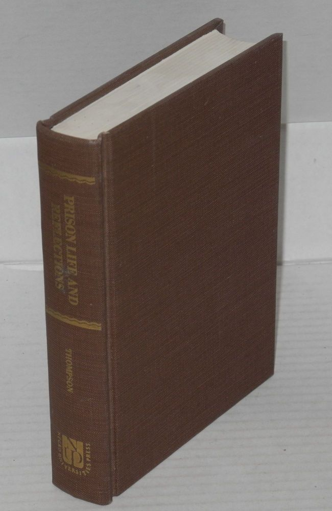 Prison life and reflections: or a narrative of the arrest, trial, conviction, imprisonment, treatment, observations, reflections, and deliverance of Work, Burr and Thompson etc. three parts in one volume. George Thompson.