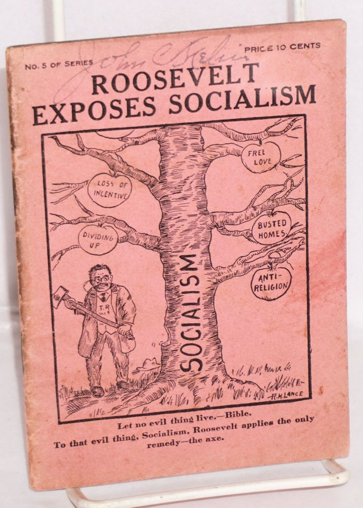 Roosevelt exposes socialism. W. F. Ries.