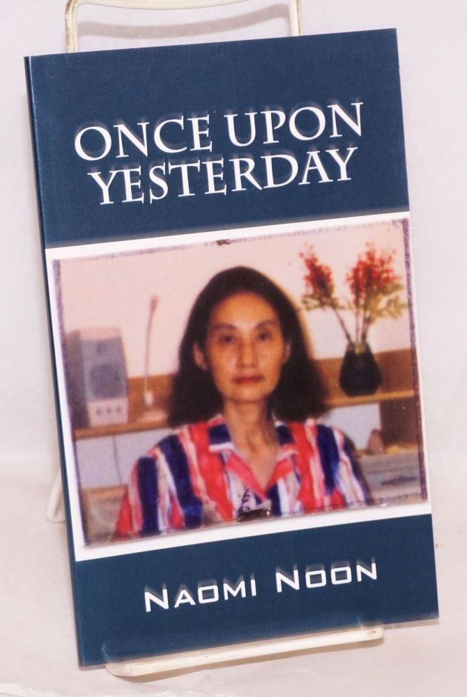 Once upon a yesterday. Naomi Noon.
