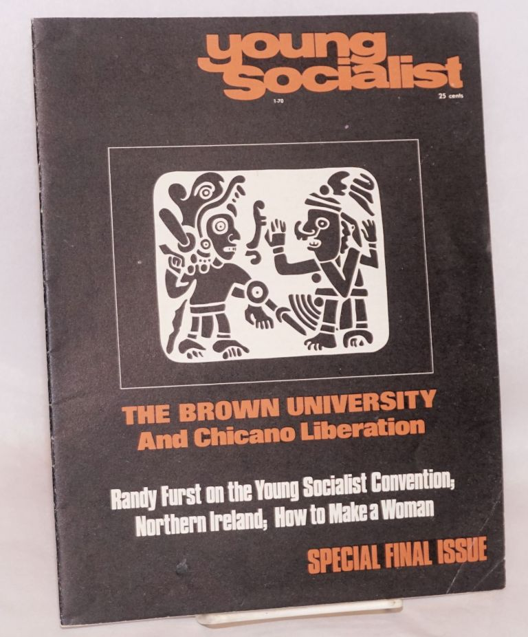 Young Socialist: vol. 13, no. 1, January 1970, The Brown University and Chicano liberation. Nelson Blackstock, , Victor Acosta, Rosa Maria Pietras, Antonio Camejo, Antonio Rios.