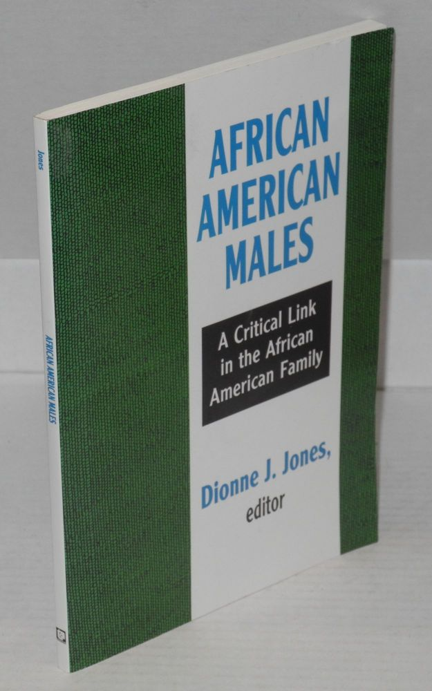 African American males: a critical link in the African American family. Dionne J. Jones.