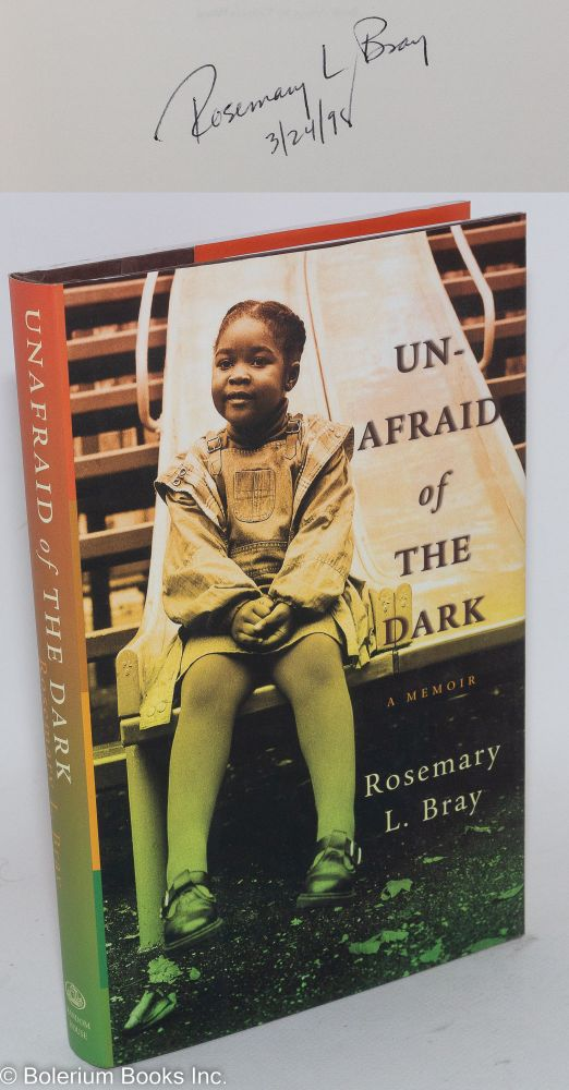Unafraid of the dark; a memoir. Rosemary L. Bray.