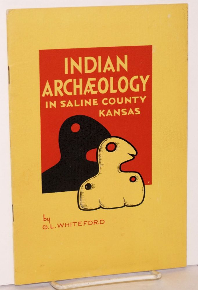 Indian archaeology in Saline County, Kansas. G. L. Whiteford.