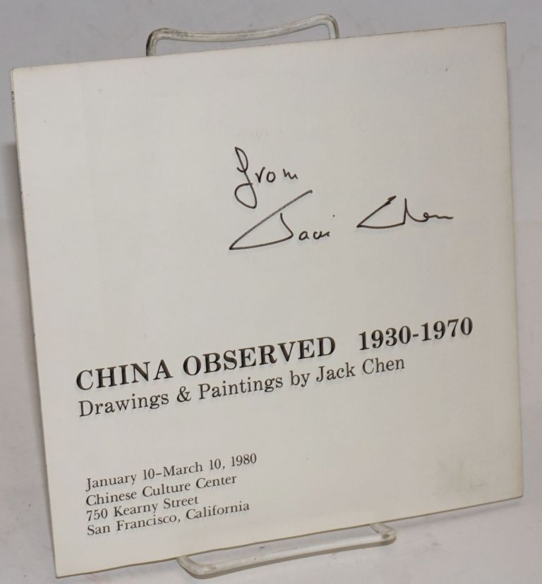 China observed 1930-1970: drawings & paintings by Jack Chen, January 10 - March 10, 1980, Chinese...