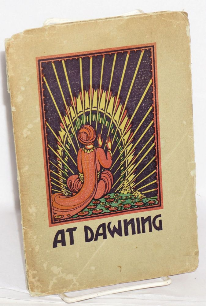 At Dawning: the creative expression of the pupils in the English class of Thomas Starr King Junior High School, illustrated by Francis Grant McDaniel
