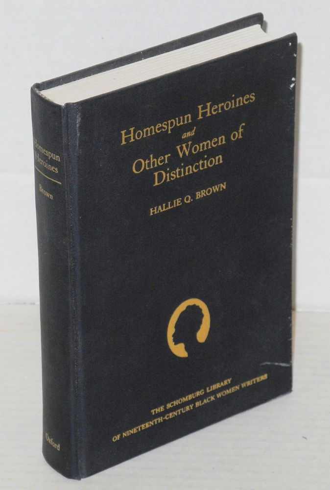 Homespun Heroines and Other Women of Distinction; With an Introduction by Randall K. Burkett. Hallie Q. Brown.