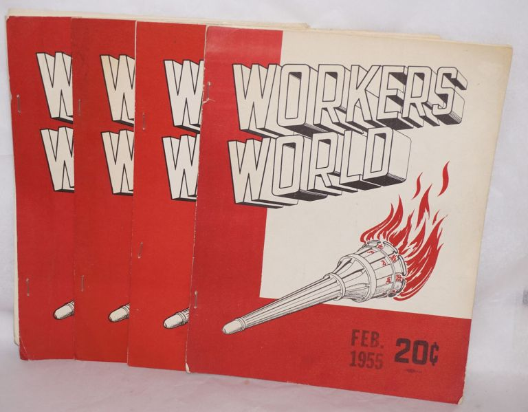 Workers World, vol. 1, no. 2, February, 1955, vol. 1, no. 4, September, 1955, vol 2, no. 1, March,1956 and vol. 2, no. 2, June 1956. League for a. Workers World.