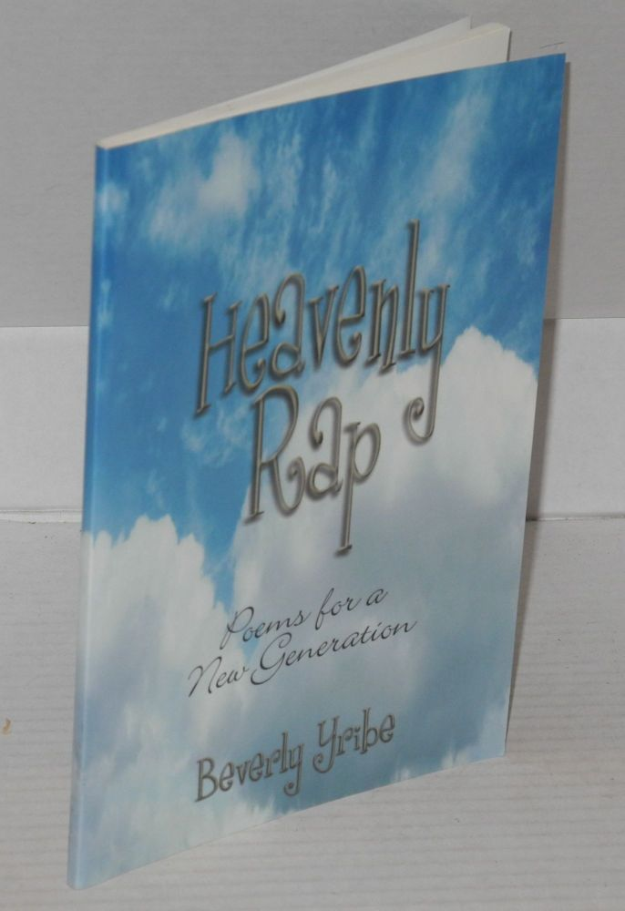 Heavenly Rap; Poems for a New Generation. Beverly Yribe.