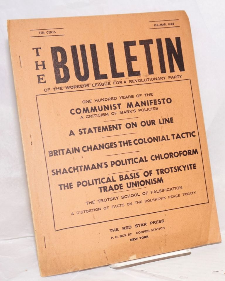 The bulletin of the Workers League for a Revolutionary Party. Feb.-March 1948. Workers League for a. Revolutionary Party.