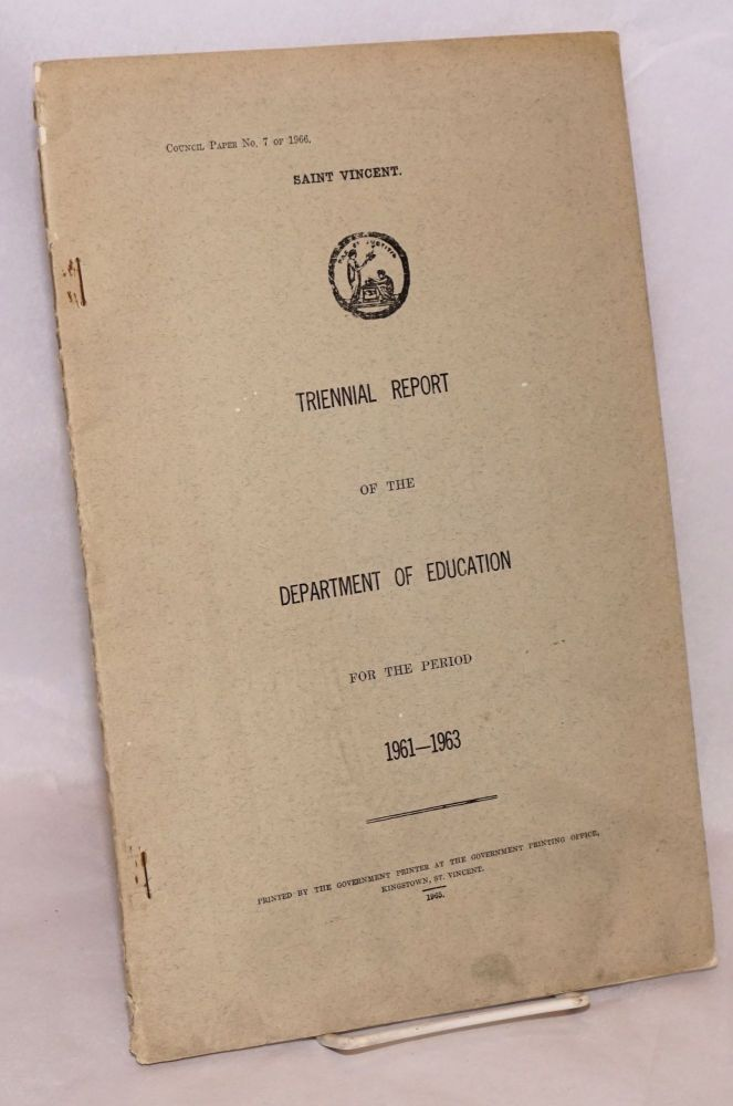 Saint Vincent. Triennial report of the Department of Education for the period 1961-1963.