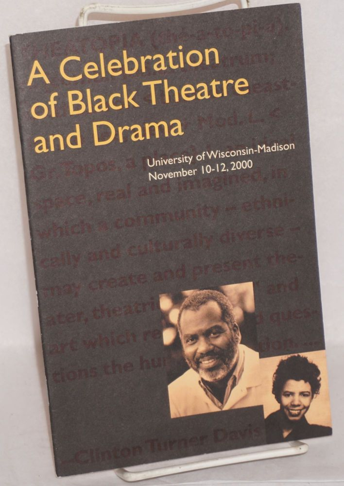A Celebration of Black Theatre and Drama, Universtiy of Wisconsin-Madison November 10-12, 2000. University Theatre presents A Raisin in the Sun directed by Clinton Turner Davis. Lorraine Hansberry.