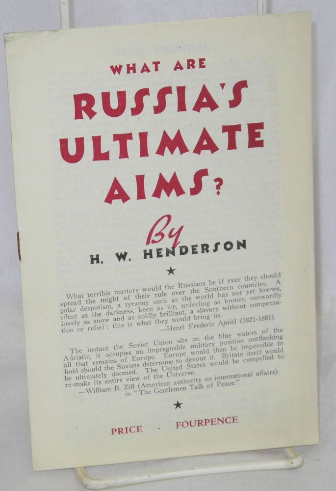 What are Russia's ultimate aims? H. W. Henderson.