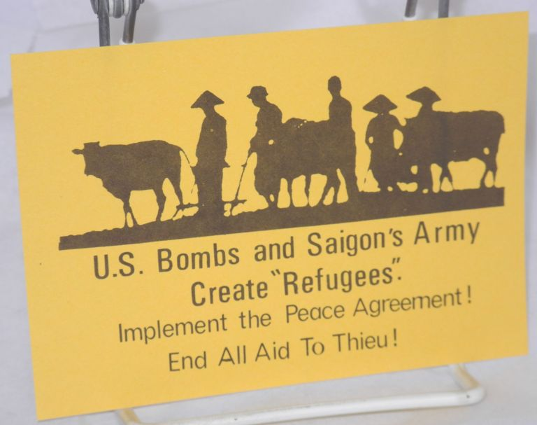 """US Bombs and Saigon's Army create """"refugees."""" Implement the Peace Agreement! End all aid to Thieu!"""