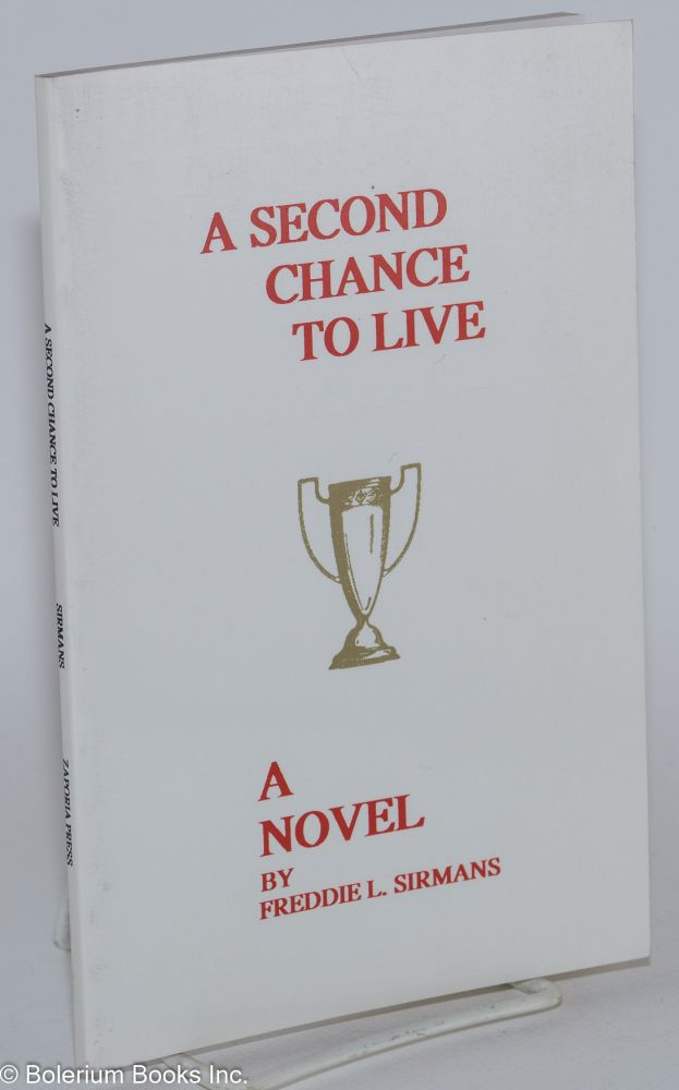 A second chance to live: a novel. Freddie L. Sirmans.