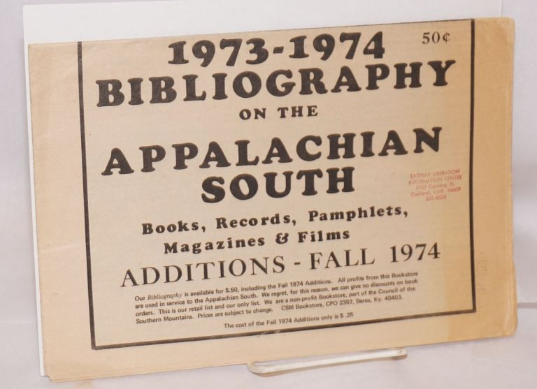 1973-1974 Bibliography on the Appalachian South: books, records, pamphlets, magazines & films. Additions: Fall 1974. Council of the Southern Mountains.