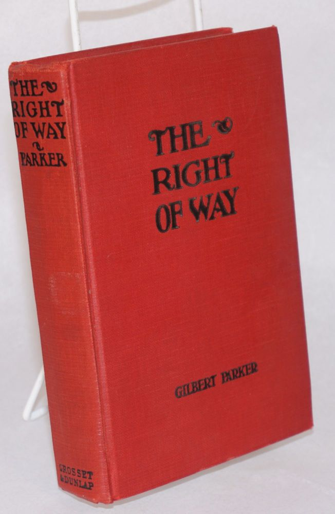 The Right of Way; with illustrations from the First National and Vitaphone picture with Conrad Nagel and Loretta Young. Gilbert Parker, photoplay edition.
