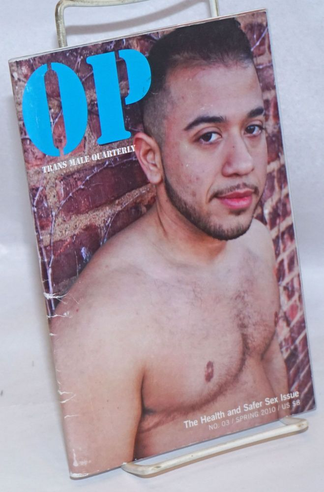 OP - Original plumbing: trans male quarterly #3 - the health & safer sex issue, Spring 2010. Amos Mac, , photographer.