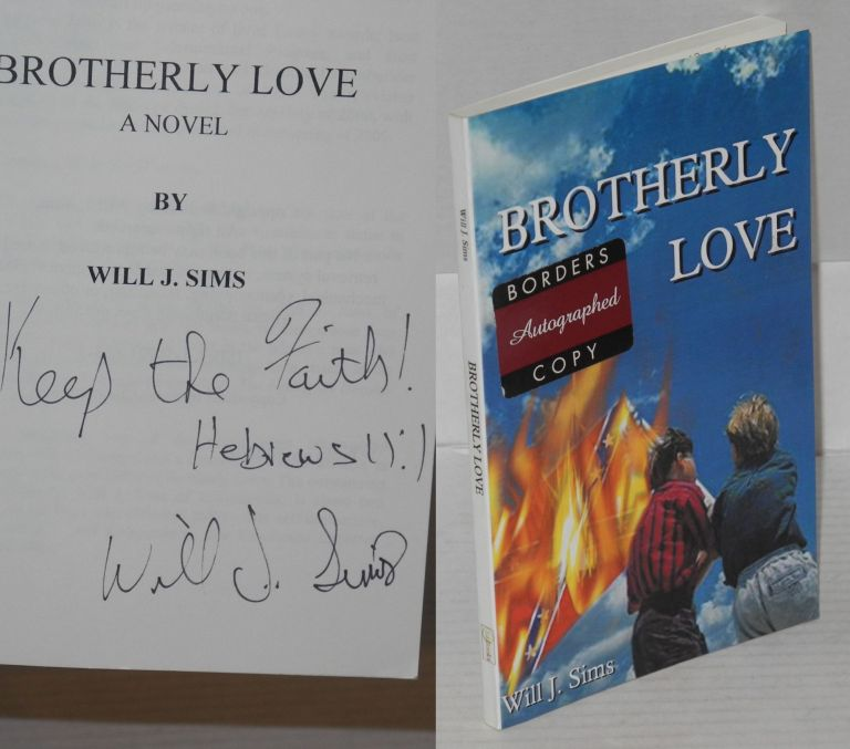 Brotherly love: a novel. Will J. Sims.