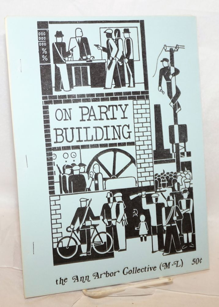 On party building. Ann Arbor Collective, Marxist-Leninist.