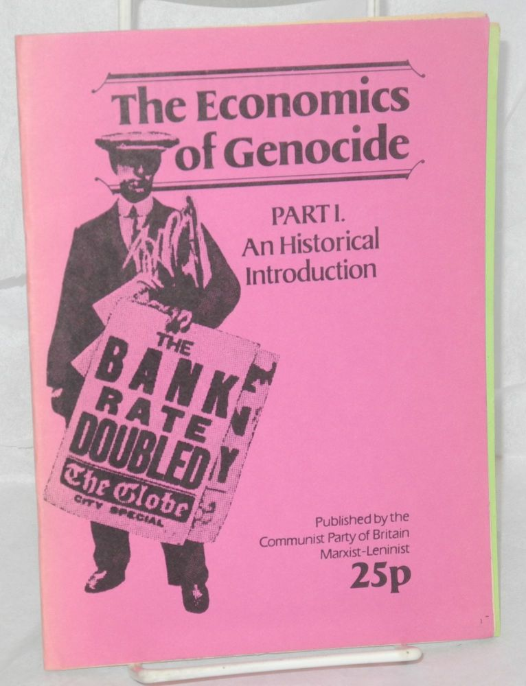 The Economics of Genocide. (Parts 1 and 2). Communist Party of Britain, Marxist-Leninist.