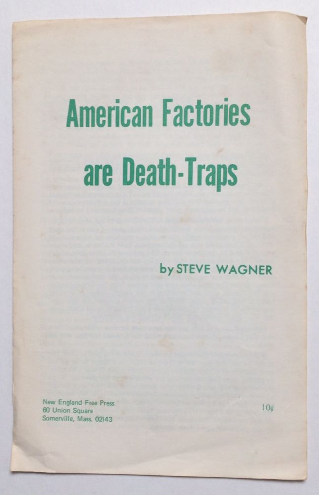 American factories are death - traps. Steve Wagner.