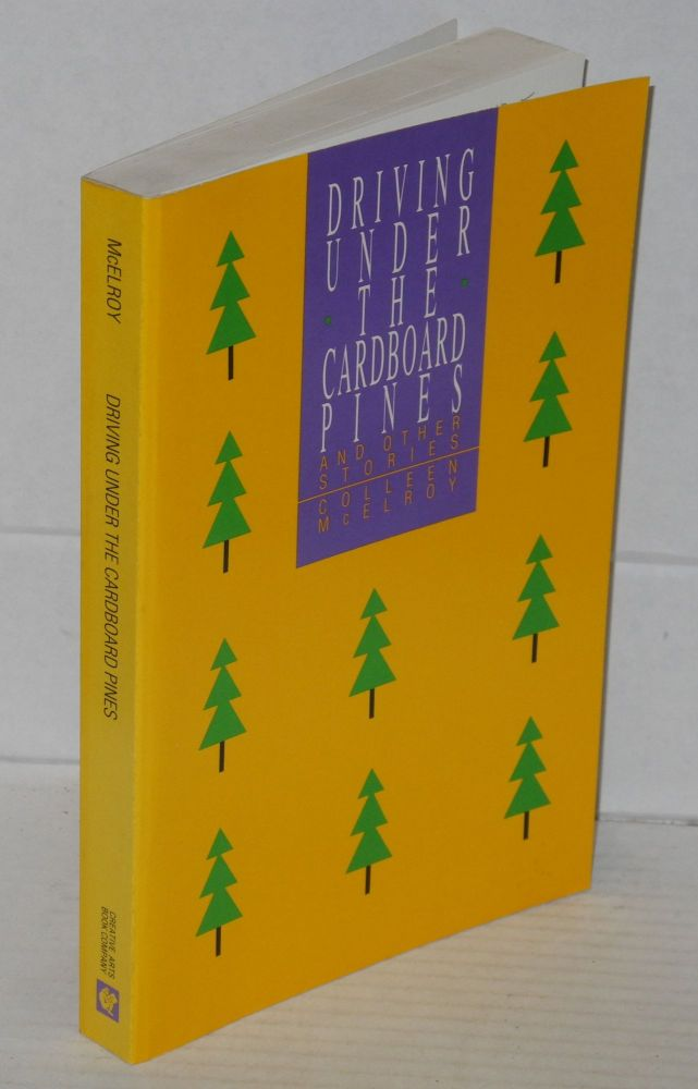 Driving under the cardboard pines, and other stories. Colleen McElroy.