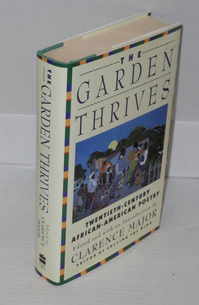 The garden thrives, twentieth-century African-American poetry. Clarence Major, ed.