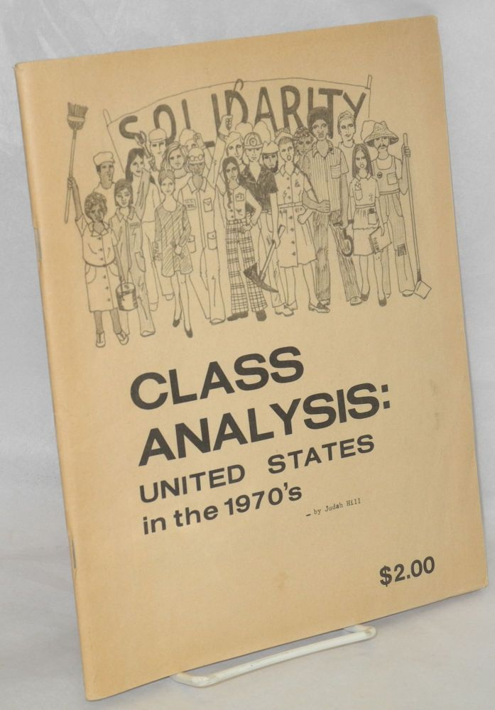 Class analysis: United States in the 1970's. Judah Hill.