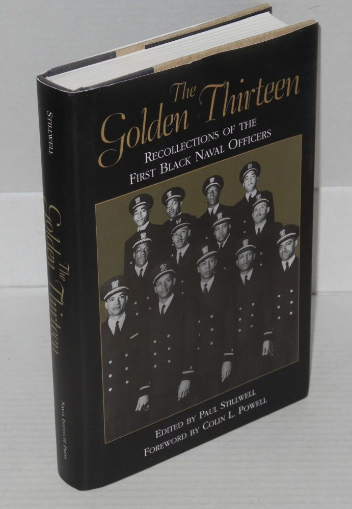 The golden thirteen; recollections of the first black naval officers, with a foreword by Colin L. Powell. Paul Stillwell, ed.